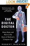 #8: The Digital Doctor: Hope, Hype, and Harm at the Dawn of Medicine's Computer Age (Business Books)