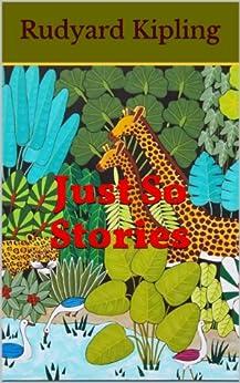 Just So Stories (Illustrated) by [Kipling, Rudyard]