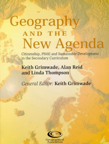 Geography and the New Agenda: Citizenship, PSHE and Sustainable Development in the Secondary Curriculum