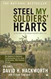 Front cover for the book Steel My Soldiers' Hearts : The Hopeless to Hardcore Transformation of U.S. Army, 4th Battalion, 39th Infantry, Vietnam by David H. Hackworth