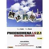Phoenomena LS 2.1. Con Laboratorio. Con espansione online. Con DVD. Per il biennio dei Licei