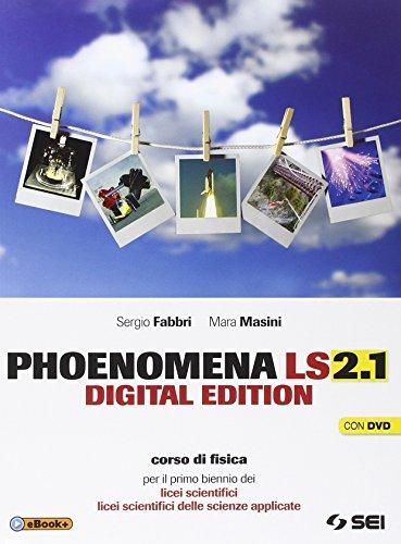 Phoenomena LS 2.1. Con Laboratorio. Per il biennio dei Licei. Con DVD. Con espansione online