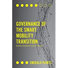 Governance of the Smart Mobility Transition (Emerald Points) (English Edition)