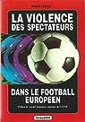La violence des spectateurs dans le football européen par Chatard