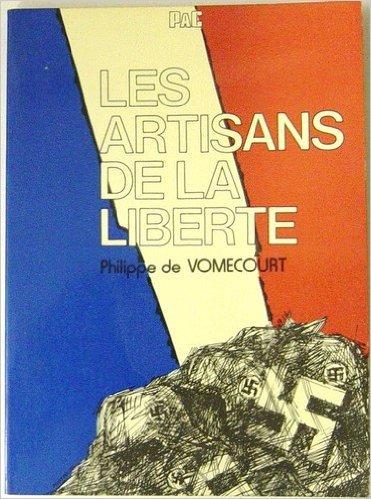 Les artisans de la liberté, Histoire de la résistance française 1940-1945.