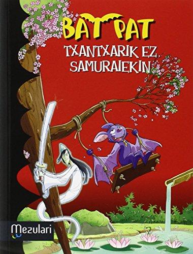 Bat Pat. Txantxarik Ez Samuraiekin (Bat Pat (mensajero))