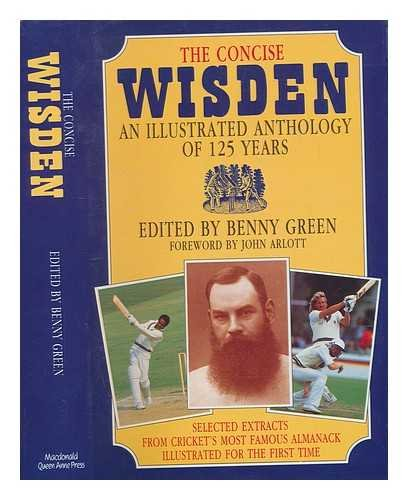 The Concise Wisden: An Illustrated Anthology of 125 Years