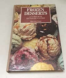 Frozen Desserts: A Complete Retailer's Guide by Malcolm Stogo (1990-10-01)
