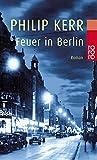 'Feuer in Berlin' von 'Philip Kerr'