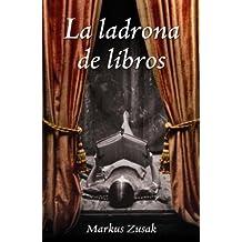 La ladrona de libros (Spanish Edition) by Markus Zusak (2008-02-05)
