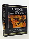 The Oxford History of the Classical World: Greece and the Hellenistic World v. 1 (Oxford paperbacks)