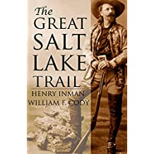 The Great Salt Lake Trail (Expanded, Annotated) (English Edition)
