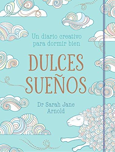 Dulces sueños: Un diario creativo para dormir bien (OBRAS DIVERSAS)