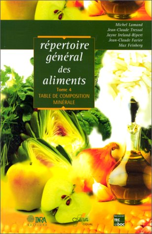 REPERTOIRE GENERAL DES ALIMENTS. : Tome 4, Table de composition minérale par Jean-Claude Favier