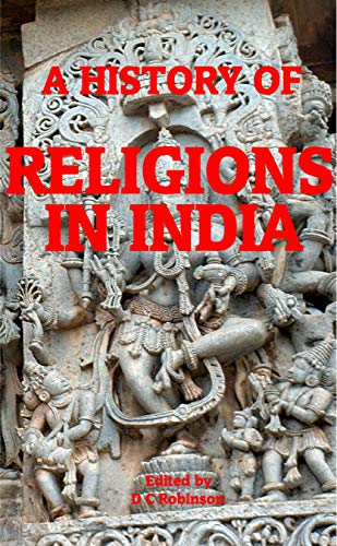 RELIGIONS IN INDIA: A HISTORY OF (English Edition)