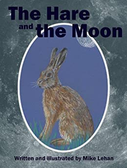 The Hare and the Moon by [Lehan, Mike]