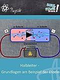 Halbleiter - Grundlagen am Beispiel der Diode - Schulfilm Physik