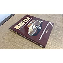 001: The Beetle: Production and Evolution Facts and Figures v. 1: The Chronicles of the People's Car (A Foulis Motoring Book)
