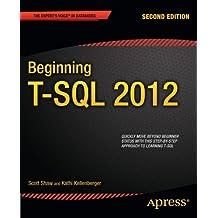 Beginning T-SQL 2012 (Expert's Voice in Databases) by Kathi Kellenberger (2012-07-03)
