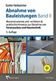 Abnahme von Bauleistungen Band II: Messinstrumente und -verfahren & praktische