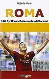 Scarica Libro Roma 160 quiz assolutamente giallorossi (PDF,EPUB,MOBI) Online Italiano Gratis