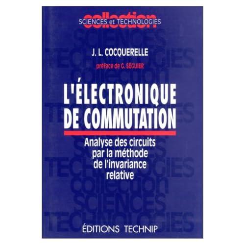 L'Electronique de communication : Analyse des circuits par la méthode de l'invariance relative