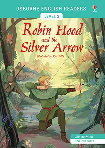 Robin Hood and the Silver Arrow - Eng Readers Level 2