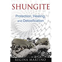 Shungite: Protection, Healing, and Detoxification (English Edition)
