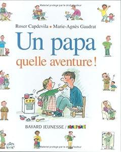 """Afficher """"Un papa, quelle aventure !"""""""