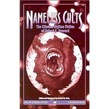 Nameless Cults: The Cthulhu Mythos Fiction of Robert E.Howard (Call of Cthulhu Novel)