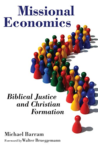 Missional Economics: Biblical Justice and Christian Formation (Gospel and Our Culture)