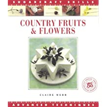 Country Fruits & Flowers: Advanced Techniques (Sugarcraft Skills)