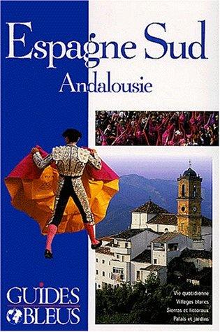 Guide Bleu : Espagne du Sud par Collectif