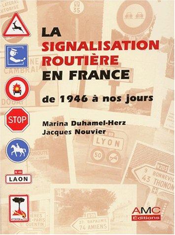 La signalisation routière en France de 1946 à nos jours