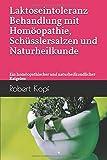 Laktoseintoleranz - Behandlung mit Homöopathie, Schüsslersalzen und Naturheilkunde (Amazon.de)