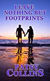 Leave Nothing But Footprints by Patsy Collins
