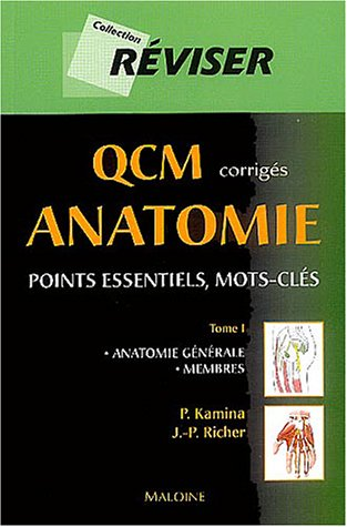 QCM corrigés Anatomie : Tome 1, Anatomie générale, Membres