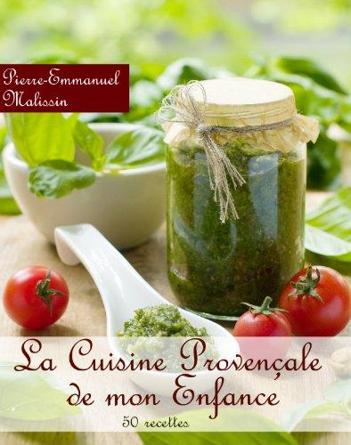 Les recettes de cuisine provençale de mon enfance par Pierre-Emmanuel Malissin