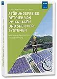 Störungsfreier Betrieb von PV-Anlagen und Speichersystemen: Monitoring · Optimierung · Fehlererkennung