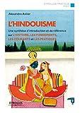 L'hindouisme: Un synthèse d'introduction et de référence sur l'histoire, les fondements, les courants et les pratiques (Eyrolles Pratique) (French Edition)