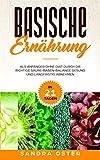 Basische Ernährung: In 21 Tagen als Anfänger ohne Diät durch die richtige Säure-Basen-Balance gesund und langfristig abnehmen (Inklusive  Kochbuch mit ... und Basischer Lebensmittel Tabelle)