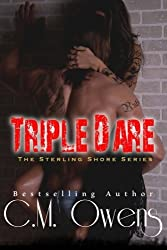 Triple Dare (The Sterling Shore Series) (Volume 7) by C.M. Owens (2016-04-27)