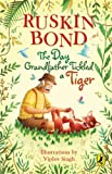The Day Grandfather Tickled a Tiger