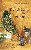 Der Schatz von Atlantis - Gabriele Beyerlein