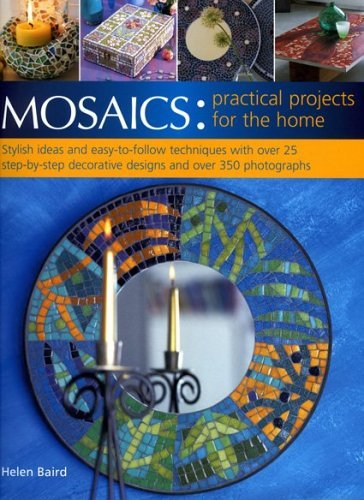 Mosaics: Practical Projects for the Home by Helen Baird (2005-11-25)