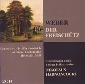 Carl Maria von Weber : Der Freischütz