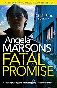 Fatal Promise: A totally gripping and heart-stopping serial killer thriller (Detective Kim Stone Crime Thrille
