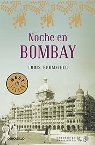 Noche en Bombay par Louis Bromfield