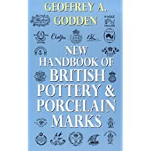 New Handbook Of British Pottery & Porcelain Marks