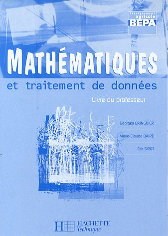 Mathématiques et traitement de données BEPA : Livre du professeur